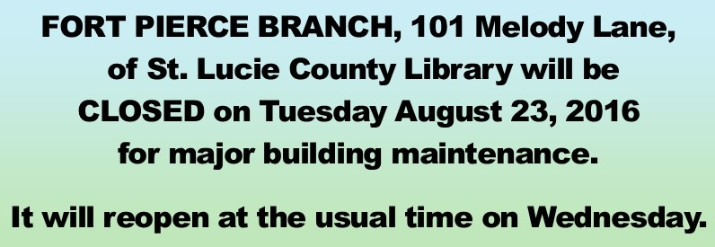 Fort Pierce Library closed August 23