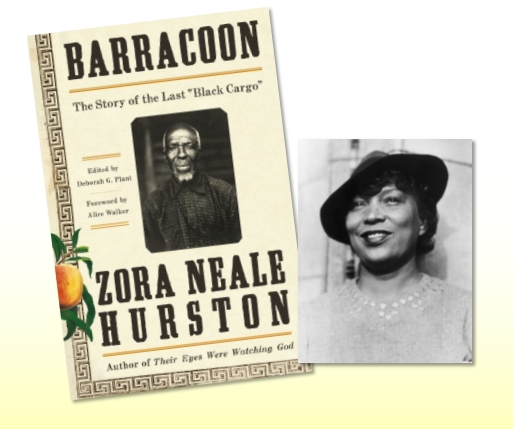Picture of Zora Neal Hurston and recently published book Barracoon