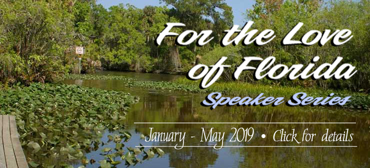 oxbow-for-the-love-of-florida-speaker-series: Jan-March 2019 Click for details