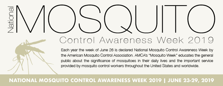 National Mosquito Control Awareness Week June 23-29, 2019