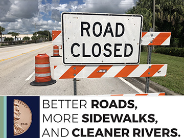 Road Closed_Better Roads_More Sidewalks_Cleaner Rivers