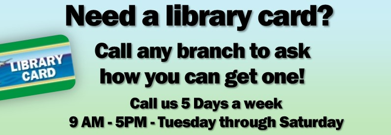 Need library card small ad Tues thru Sat