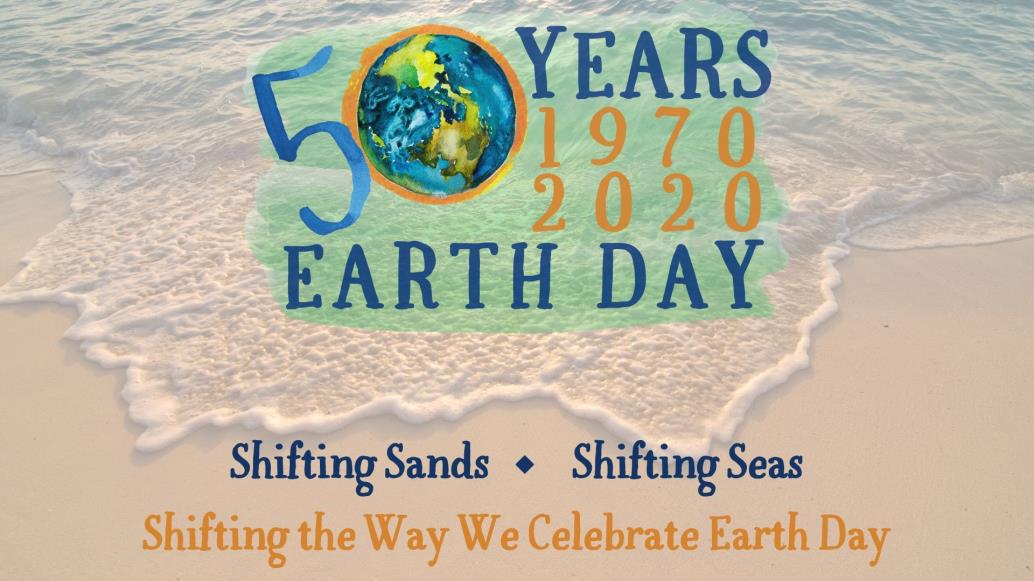 50 years of Earth Day logo with ocean waves Shifting Sands, Shifting Seas, Shifting the Way We Celebrate Earth Day