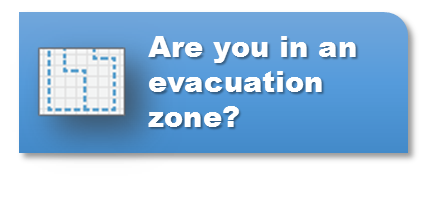 Are you in an evacuation zone?